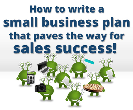 How to Write a Small Business Plan That Paves the Way for Sales Success | Real Estate Broker & Agent Success | Scoop.it