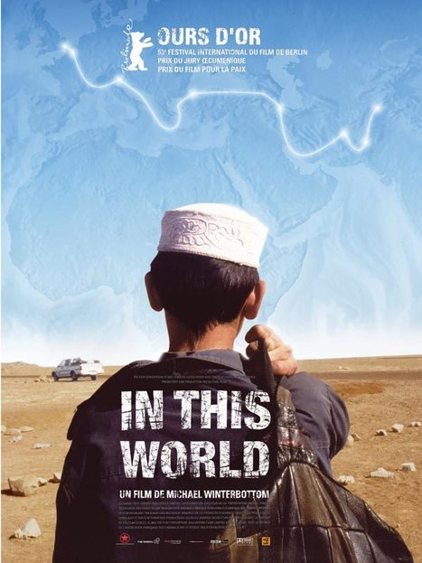 In this world (2002) - Fiction de Michael Winterbottom | Immigration Film Team | Scoop.it