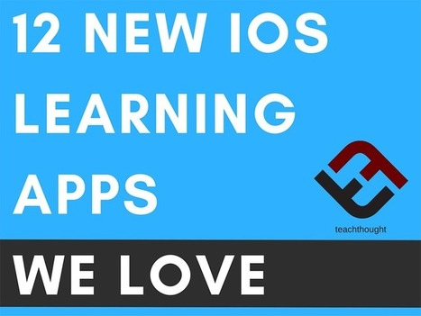 12 New iOS Learning Apps We Love - TeachThought | Soup for thought | Scoop.it