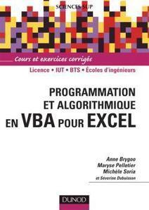 Programmation et algorithmique en VBA pour EXCEL : cours et exercices corrigés / Anne Brygoo, Maryse Pelletier, Michèle Soria, Dunod, 2007 | Bibliothèque de l'Ecole des Ponts ParisTech | Scoop.it