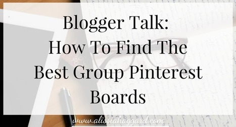 Blogger Talk: How To Find The Best Group Pinterest Boards | Pinterest | Scoop.it