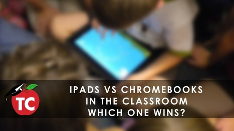 iPads vs. Chromebooks in the Classroom: Which One Wins? | E-learning, Blended learning, Apps en Tools in het Onderwijs | Scoop.it