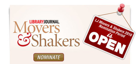 Nominations for Library Movers and Shakers! | Information Powerhouses | Scoop.it