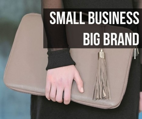 11 tips to grow your brand BIG - Only Womens Business | Women In Business | Scoop.it
