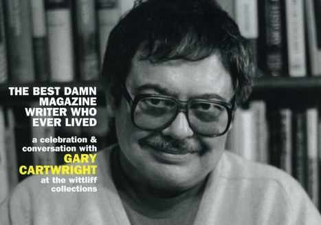 A Lifetime of Achievement for Gary Cartwright | Developing Writers | Scoop.it
