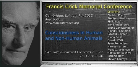 Francis Crick Memorial Conference 2012: Consciousness in Humans and Non-Human Animals | Social Foraging | Scoop.it