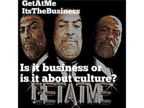 GetAtMe ItsTheBusiness Is it Business or Culture? | GetAtMe | Scoop.it