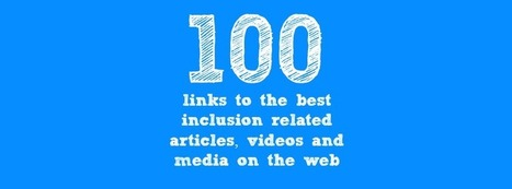 The Best Inclusive Education Links: 100 links to the best inclusion related articles, videos and media on the web | Think Inclusive | Inclusive Education | Scoop.it