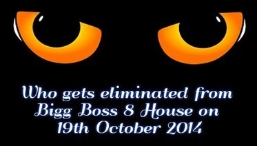 Who gets eliminated from Bigg Boss 8 House on 19th October 2014 - TV Duniya | Complete Entertainment Package Reality TV Shows, Gossips About Bollywood Celebrity, TV, Bigg Boss Reality Shows, Daily Soaps www.tv-duniya.blogspot.com | Scoop.it