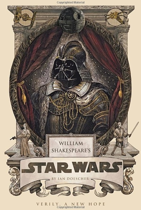 If Shakespeare Wrote 'Star Wars'… - DesignTAXI.com | License to Read | Scoop.it