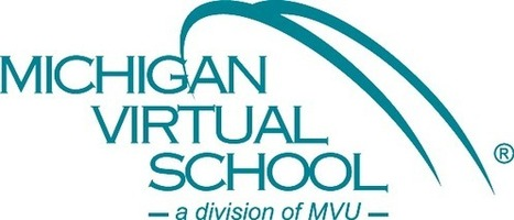 MVU releases guide to help schools navigate the virtual learning journey > Michigan Virtual School | MiVHS | MVU | Michigan Online Education | Into the Driver's Seat | Scoop.it