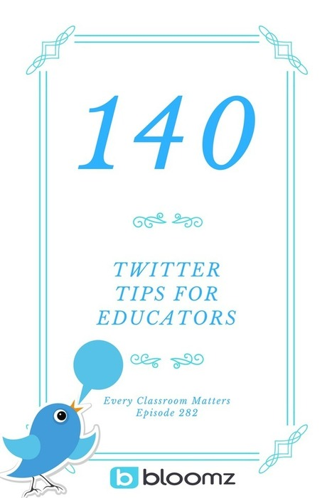 140 Twitter Tips for Educators | Edtech PK-12 | Scoop.it