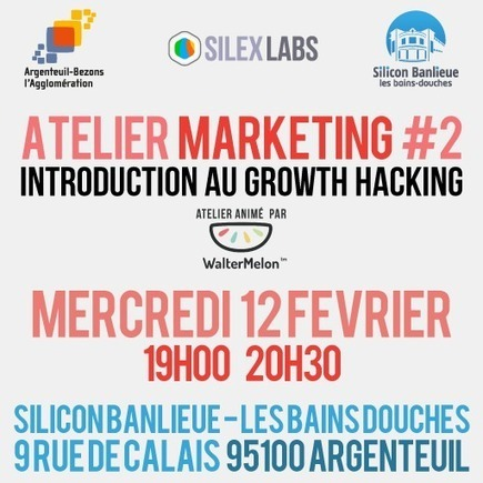 Atelier Marketing #2 : Introduction au Growth Hacking | Growth Hacking | Scoop.it