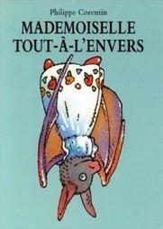 Philippe Corentin, un auteur renversant | Le magasin des enfants | Fatioua Veille Documentaire | Scoop.it