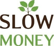 Slow Money Waters the Crop | Sustainable Futures | Scoop.it