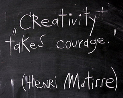 Creativity Takes Courage | Create! Words or Otherwise | Scoop.it