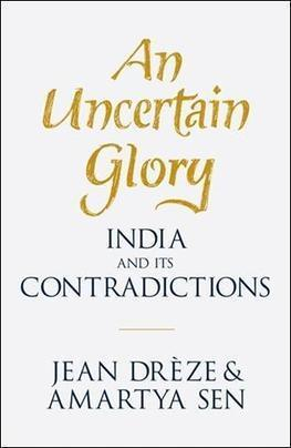 Buy An Uncertain Glory by Jean Dreze, Amartya Sen: An Uncertain Glory Book Price, Reviews, & Ratings in India - Infibeam.com | Best Selling Books | Scoop.it