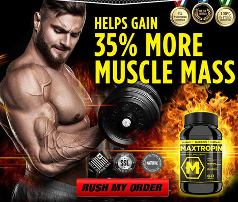 MAXTROPIN Review - Supplements For Muscle Growth | Easy Slim Tea Lose Weight | Scoop.it