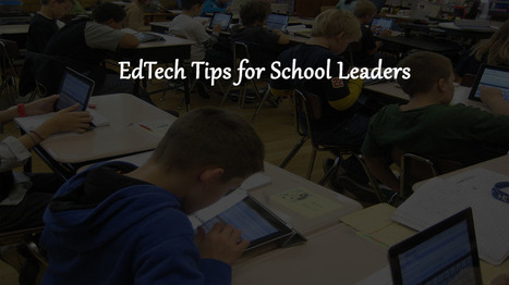 7 Essential EdTech Tips for School Leaders - EdTechReview™ (ETR) | Edtech PK-12 | Scoop.it
