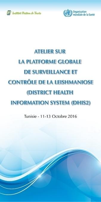 Atelier sur la platforme globale de surveillance et contrôle de la leishmaniose | Institut Pasteur de Tunis-معهد باستور تونس | Scoop.it