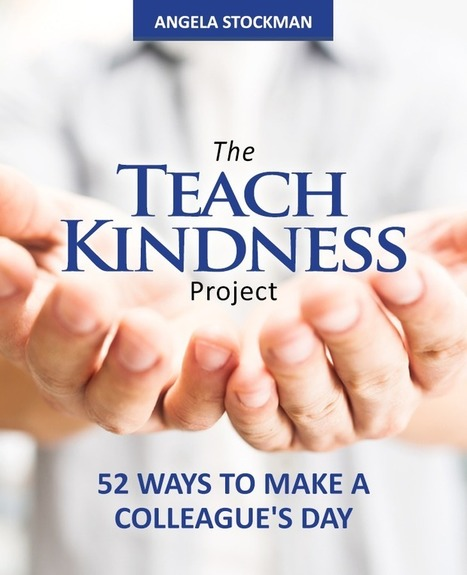 52 Ways to Make a Colleague's Day: The Teach Kindness Project | 21st century learning and education | Scoop.it