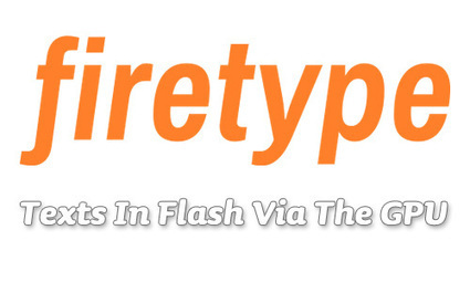 Flash Daily: firetype is an Open Source Actionscript 3 library... | Everything about Flash | Scoop.it