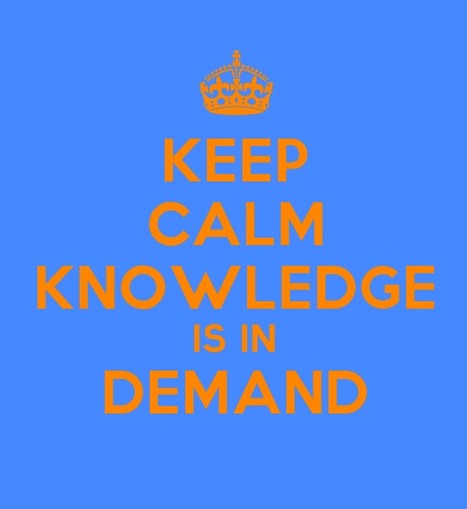 Keep Calm - Knowledge Management Series: Knowledge is In Demand | Bits n Bobs | Scoop.it