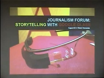 Journalism Forum: Storytelling with Google Glas...