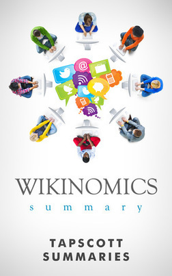 a review of Wikinomics Summary | Peer2Politics | Scoop.it