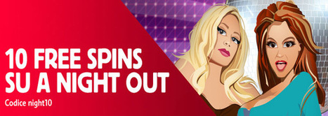 10 free spins su a night out | Online Slots | Scoop.it