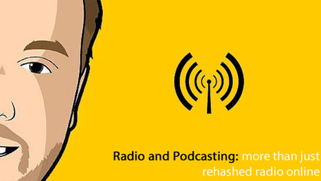 Radio and Podcasting: More than just rehashed radio online | Audioemotion Online Radio | Scoop.it