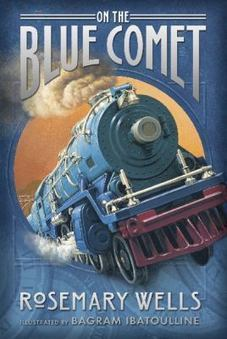 """""""On the Blue Comet"""" by Rosemary Wells 