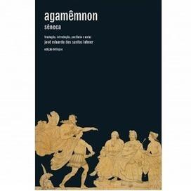 Folha Diferenciada: Agamêmnon - Sêneca   ARTE, PINTURA, LITERATURA, MÚSICA, FOTOGRAFIA E...   Scoop.it