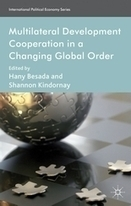 Multilateral Development Cooperation in a Changing Global Order | Hany Besada | Shannon Kindornay | Palgrave Macmillan | Multilateral aid | Scoop.it