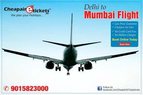Grab Flights from Delhi to Mumbai at Reasonable Rates Online   Top Vacation Deals   Scoop.it