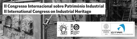 """Portugal: II International Congress on Industrial Heritage – """"Heritage, Museums and Industrial Tourism: an opportunity for the 21st century"""", Porto, 22-24 May 2014 
