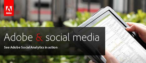 Adobe: Social Media, sempre più importanti nell'analisi marketing ... | comunicazione 2.0 | Scoop.it