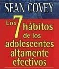 Los Siete Hábitos de los Adolescentes Altamente Efectivos. Síntesis | energía tibt | Scoop.it