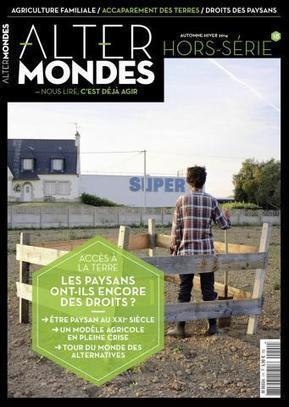Accès à la terre : découvrez le Hors-série Altermondes | ETHIQUABLE | Scoop.it