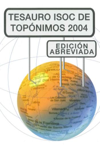 (ES) (PDF) - Tesauro ISOC de topónimos 2004 |Maldonado Martínez, Á. & L. Rodríguez Yunta | Glossarissimo! | Scoop.it
