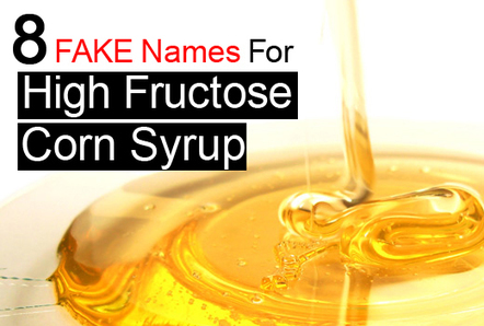8 Deceiving Names for High Fructose Corn Syrup | Dangers of sugar consumption | Scoop.it