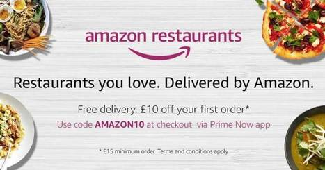 Amazon launches restaurant delivery for Prime members in London | Inbound marketing + eCommerce | Scoop.it
