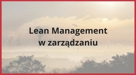 Lean Management w zarządzaniu przedsiębiorstwem. | Kurs Excel Cognity | Scoop.it