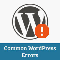 14 Most Common WordPress Errors and How to Fix Them | Wordpress | Scoop.it