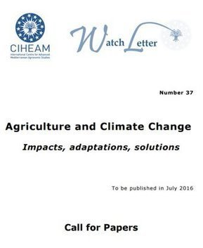 "CALL FOR PAPERS ‪#‎CIHEAM‬ ‪#‎WL37‬ ""Agriculture and ‪#‎ClimateAdaptations‬ and Solutions""Tweet from @CiheamWL 