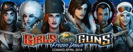 Girls With Guns Frozen Dawn Online slot - Coming Soon | How to Social Media 101 | Scoop.it