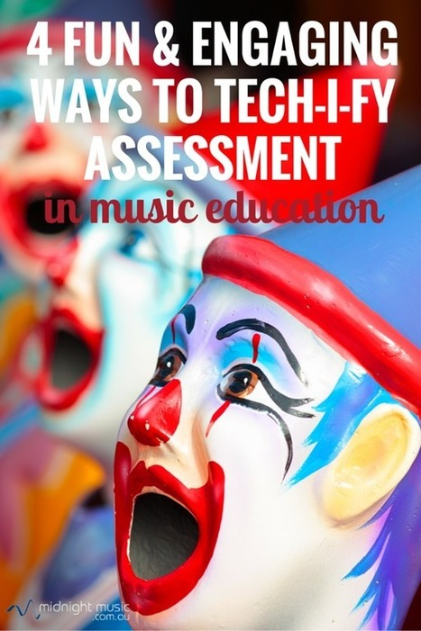 4 Engaging ways to tech-i-fy assessment in music education | Technology in the Classroom; 1:1 Laptops & iPads & MORE | Scoop.it