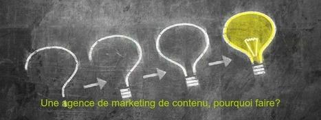 Une agence de marketing de contenu, le must have !   Content Marketing, Marketing par Contenus et Brand Content   Scoop.it