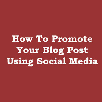 How To Promote Your Blog Posts Using Social Media | Paul Duxbury | Digital-News on Scoop.it today | Scoop.it