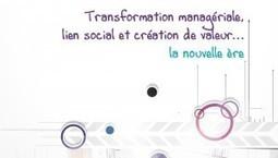 Transformation managériale, lien social et création de valeur… la nouvelle ère | PARLONS RH | Scoop.it